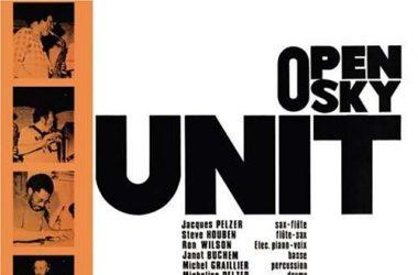 OPEN SKY UNIT 2014 Steve Houben (as, fl) Jacques Pirotton (gt) Pascal Mohy (pn) Bart Denolf (cb) Micheline Pelzer (dms)